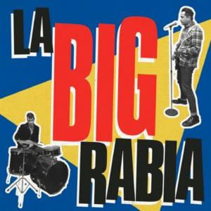 La Big Rabia - La Big Rabia - Chile 2016